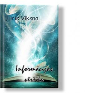 Автор: Juris Vīksna Kā darbojas informācija, vai pieņemam lēmumus paši tieši, vai tas ir notiekošo procesu rezultāts